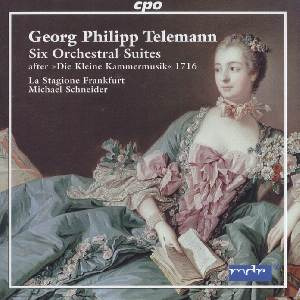 Six Orchestral Suites after »Die kleine Kammermusik« 1716 / cpo
