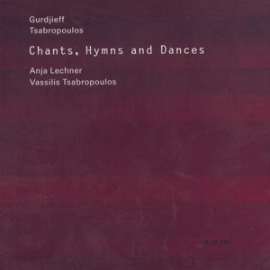 Gurdjieff - Tsabropoulos, Chants, Hymns and Dances / ECM