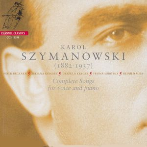 Karol Szymanowski – Complete Songs for Voice and Piano