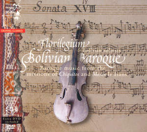 Bolivian Baroque, Baroque music from the missions of Chiquitos and Moxos Indians / Channel Classics