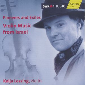Pioneers and Exiles<br />Violin Music from Israel