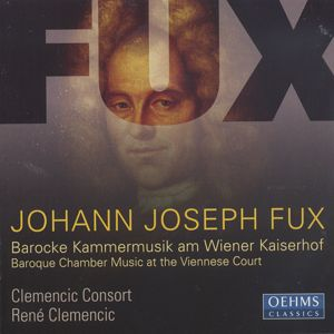 Johann Joseph Fux Barocke Kammermusik am Wiener Kaiserhof Baroque Chamber Music at the Viennese Court / OehmsClassics