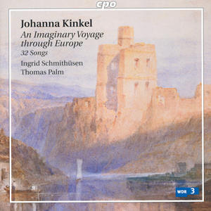 Johanna Kinkel An Imaginary Voyage through Europe Eine imaginäre Reise durch Europa / cpo
