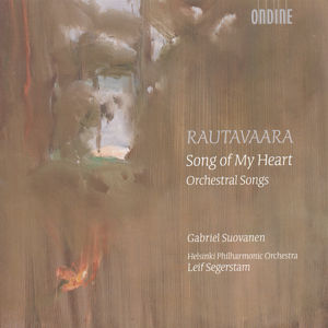 Einojuhani Rautavaara<br />Song of My Heart - Orchestral Songs