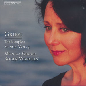 Grieg<br />The Complete Songs Vol. 5
