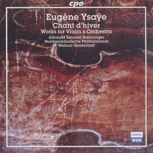 Eugène Ysaye Chant d'hiver Works for Violin & Orchestra / cpo