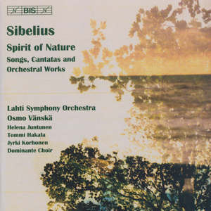 Sibelius – Spirit of Nature Songs, Cantatas and Orchestral Works / BIS
