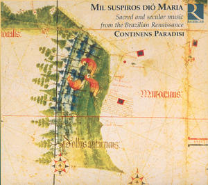 Mil suspiros diò Maria, Sacred an secular music from the Brazilian Renaissance / Ricercar