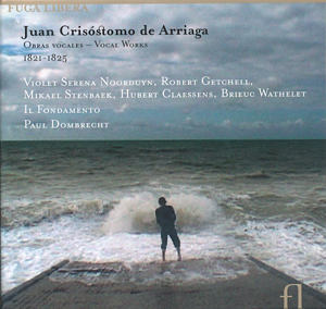 Juan Crisostomo de  Arriaga, Vocal Works 1821-1825 / Fuga Libera