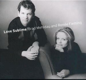 Love Sublime<br />Brad Mehldau and Renée Fleming