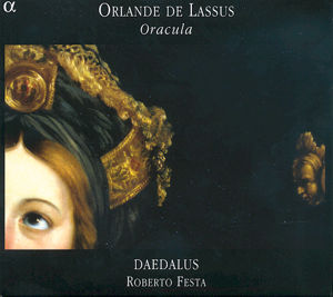 Orlande de Lassus, Oracula / Alpha Productions