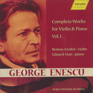 George Enescu Complete Works for Violin and Piano Vol. 1 / hänssler CLASSIC