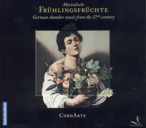 Musikalische Frühlingsfrüchte German chamber music from the 17th century / Pan Classics