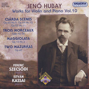 Jenő Hubay, Works for Violin and Piano Vol. 10 / Hungaroton