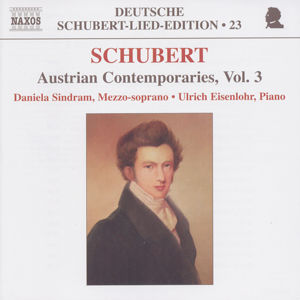 Franz Schubert Austrian Contemporaries Volume 3 Deutsche Schubert-Lied-Edition 23 / Naxos