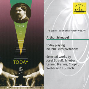 The Welte-Mignon Mystery Vol. VII Arthur Schnabel today playing his 1905 interpretations / Tacet