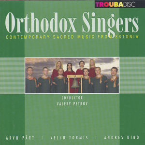 Orthodox Singers<br />Contemporary Sacred Music from Estonia