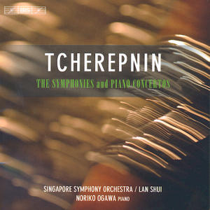 Tcherepnin, The Symphonies and Piano Concertos / BIS