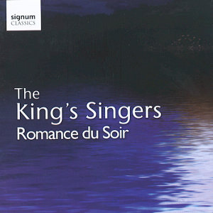 The King&rsquo;s Singers<br />Romance du Soir