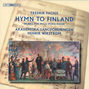 Fredrik Pacius Hymn to Finland Works for Male-Voice Choir / BIS