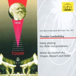 The Welte Mignon Mystery Vol. XIII<br />Theodor Leschetizky today playing his 1906 Interpretations