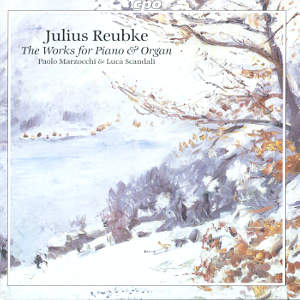 Julius Reubke, Complete Works for Piano and Organ / cpo