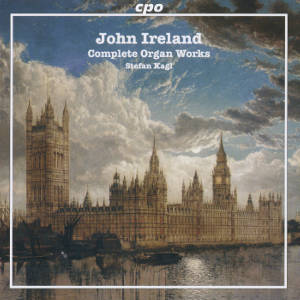 John Ireland<br />Complete Organ Works
