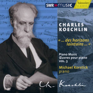 Charles Koechlin, Œuvre pour piano Vol. 3 / SWRmusic