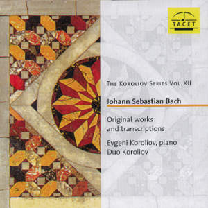 The Koroliov Series Vol. XII<br />Johann Sebastian Bach<br />Original works and transcriptions