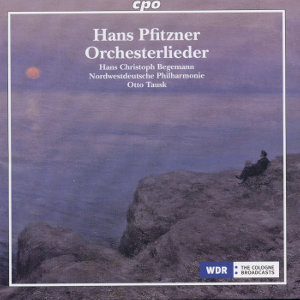Hans Pfitzner Orchesterlieder • Orchestral Songs / cpo